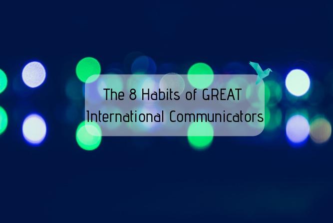 Afterwork : The 8 Habits of GREAT International Communicators