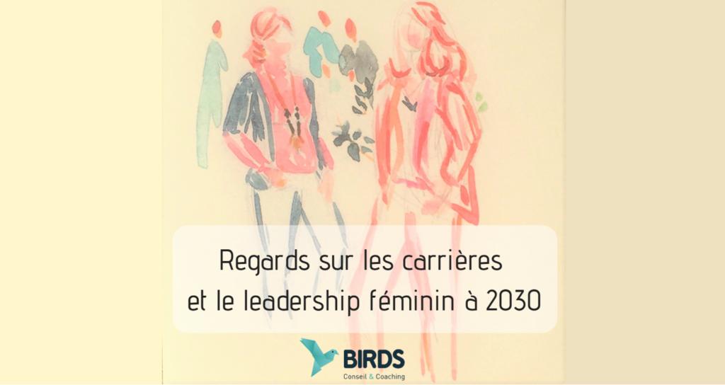 Les carrières et le leadership féminin: regards à 2030 : à vos témoignages !