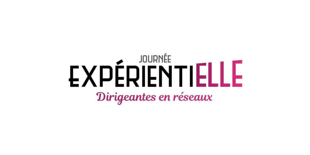[Invitation] Journée de la Femme «Expérienti'ELLE, dirigeantes en réseaux»