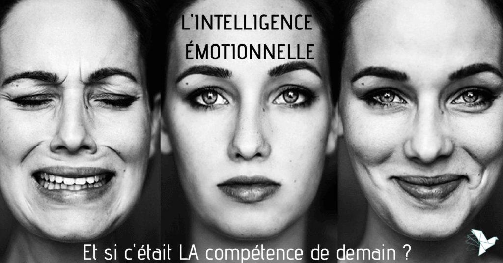 Intelligence emotionnelle, la compétence de demain ?