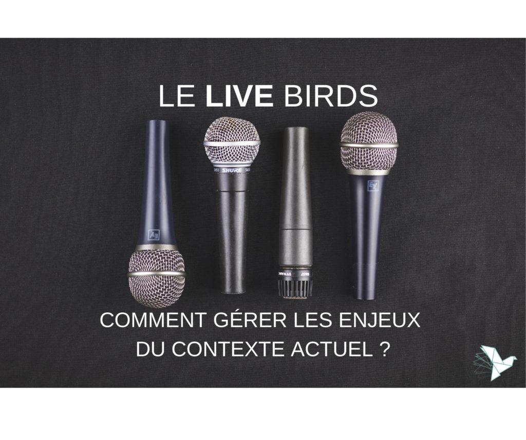 Le Live BIRDS : Comment gérer les enjeux du contexte actuel ?
